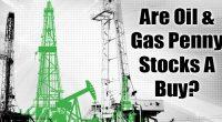 penny stocks oil gas buy