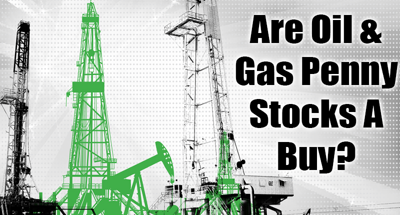 penny stocks oil gas buy