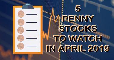 PENNY STOCKS TO WATCH APRIL 2019