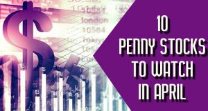 Top 10 Penny Stocks April 2019