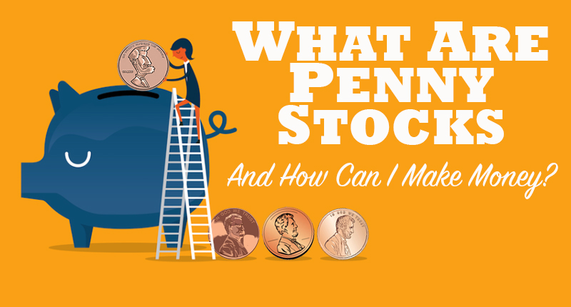 What Are Penny Stocks? A Beginners Guide To Make Money In 2019